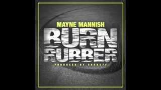 Mayne Mannish - Burn Rubber (prod. Shonuff) [Thizzler.com]