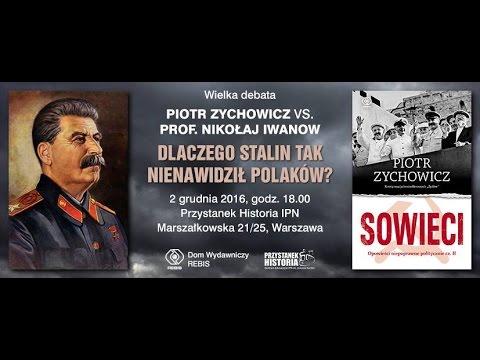 """Sowieci w IPN czyli """"Dlaczego Stalin tak nienawidził Polaków?"""" Piotr Zychowicz"""