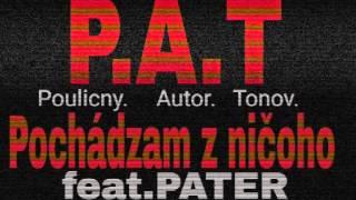 P.A.T - Pochádzam z ničoho /feat/ PATER (prod.P.A.T) official audio