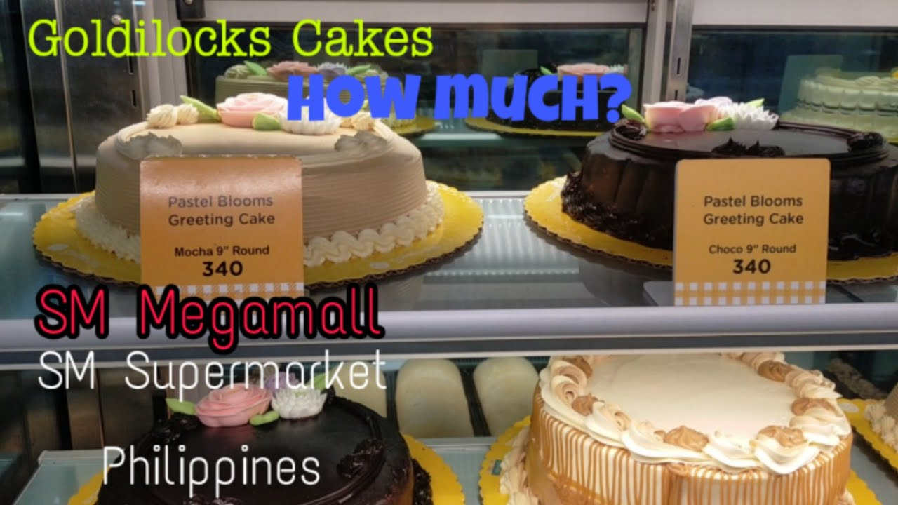 How Much Is Goldilocks Cakes Magkano Ang Cake L Sm Megamall Supermarket Philippines L Jojo Fami Youtube