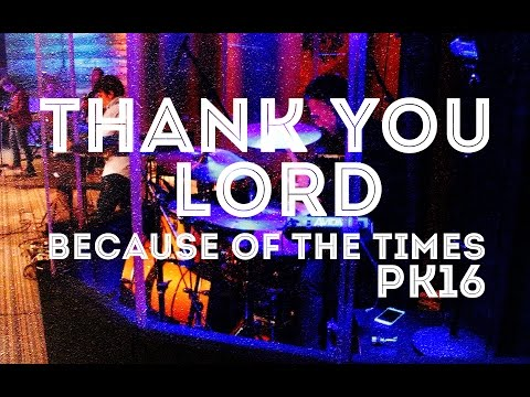Thank You Lord // Israel Houghton // Because of the Times PK 2016