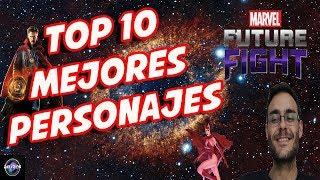MARVEL FUTURE FIGHT TOP 10 MEJORES PERSONAJES DE TODO EL JUEGO GAMEPLAY ESPAÑOL