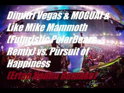 Dimitri Vegas Like Mike MOGUAI Mammoth(PolarBears remix) vs Pursuit of Happiness(Ertan Nedim Remake)