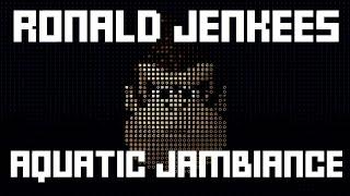 Repeat youtube video Ronald Jenkees - Aquatic Jambiance