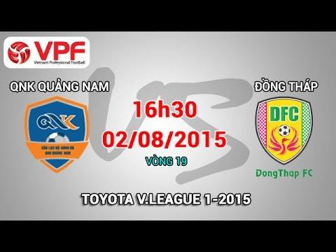 QNK Quảng Nam vs Đồng Tháp - V.League 2015 | FULL