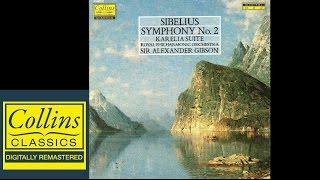 (FULL ALBUM) Sibelius - Symphony No.2 and Karelia Suite - Alexander Gibson - Royal Philharmonic