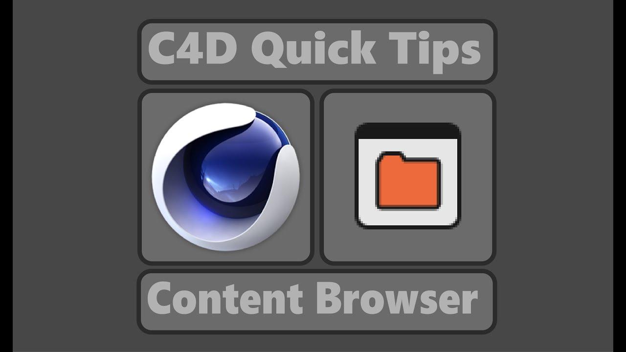 Content Browser - lib4d (Cinema 4D Quick tips)