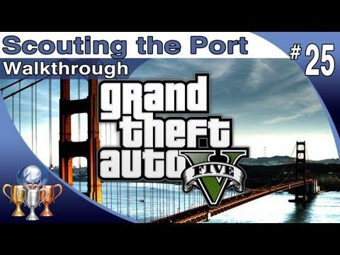 GTA 5 - Walkthrough Part 25 - Scouting the Port - Trevor (Grand Theft Auto V)