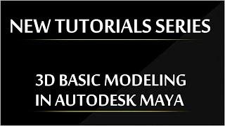 3D MODELING FUNDAMENTALS  NEW VIDEO SERIES  AUTODESK MAYA