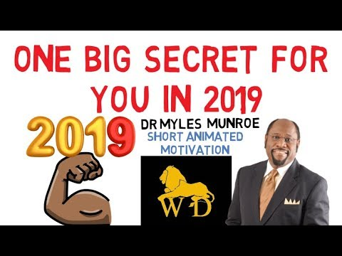 IN 2019, THIS IS WHAT YOU MUST DO by Dr Myles Munroe (DON'T MISS THIS!!!)