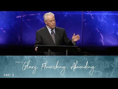2018 - Days of Glory, Days of Flourishing, Days of Abounding, Part 2