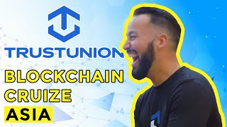 TrustUnion at Blockchain Cruise Asia 2018 by CoinsBank