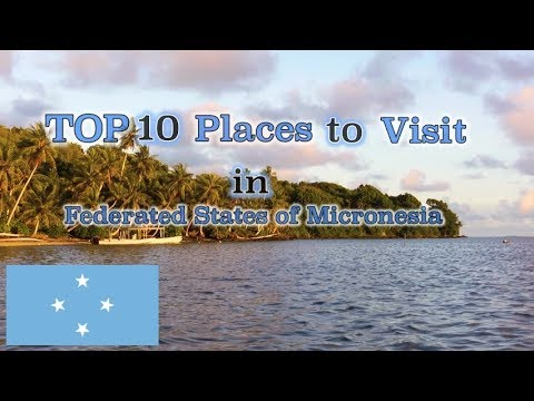 Top 10 Places to visit in Federated States of Micronesia