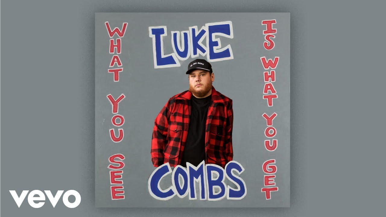 Luke Combs What You See Is What You Get Audio Youtube