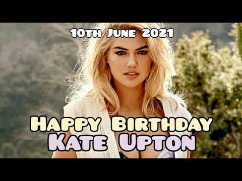 Kate Upton Birthday 2021 Instagram Story WhatsApp Status Facebook Video Hollywood Model And Actress