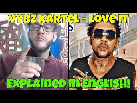 Vybz Kartel - Love It (Explained In English!) FREE WORLD BOSS!