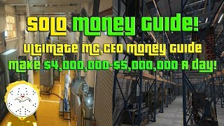 GTA Online Ultimate SOLO MC And CEO Money Guide How to Make $4,000,000-$5,000,000 A Day