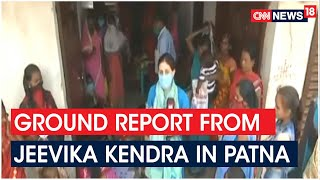 Decoding Contribution Of Bihar's Women Voters - Ground Report From Jeevika Kendra | CNN News18