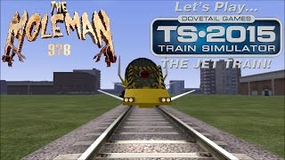 Let's Play Train Simulator 2015: THE JET TRAIN!