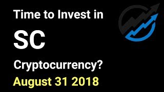 SC Trading - Time to invest in Siacoin Cryptocurrency? AUG 31/18