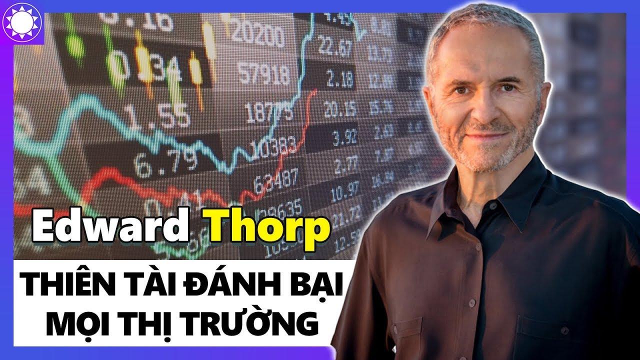 Edward Thorp – Thiên Tài Toán Học Đánh Bại Mọi Thị Trường, Từ Sòng Bạc Đến Sàn Chứng Khoán