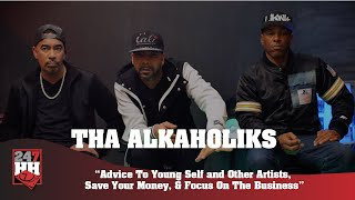 Tha Alkaholiks - Advice To Young Self and Other Artists, Save Your Money, & Focus On The Business