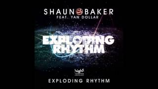 Shaun Baker feat. Yan Dollar - Exploding Rhythm (Video Edit)