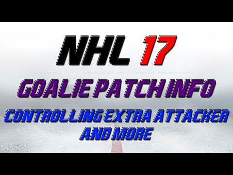 NHL 17 Goalie Patch Info/Review – Goalies as Extra Attacker and More!