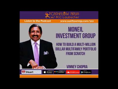 222: Vinney Chopra: How To Build A Multi-Million Dollar MultiFamily Portfolio From Scratch