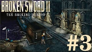 Broken Sword 2: The Smoking Mirror Walkthrough part 3