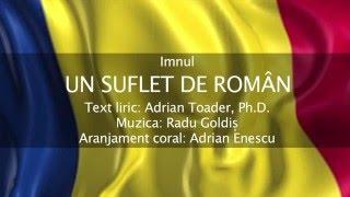 Var. B) - Imnul UN SUFLET DE ROMÂN text Adrian TOADER muzica Radu GOLDIȘ dir. Cornel GROZA