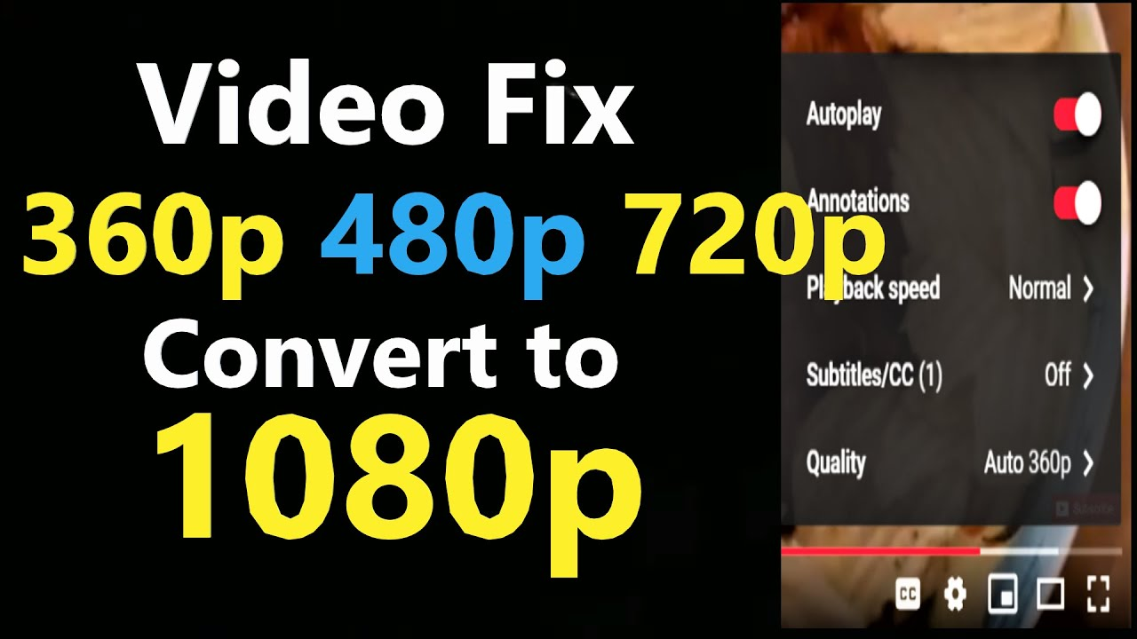 Download How to Fix a Low Quality Video from 360p 480p 720p to 1080p Easy