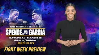 #SpenceGarcia Fight Week Preview