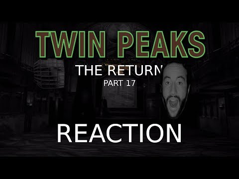 TWIN PEAKS The Return Part 17 reaction!!! | Xisco Lozano