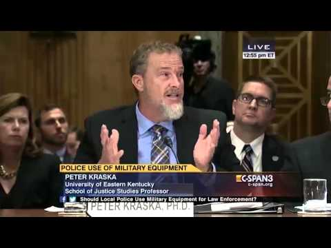 Dr. Peter Kraska: Senate Hearing - Police Use of Military Equipment