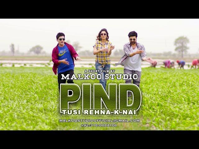 Pind Tusi Rehnay Ke Nahi   Malkoo (Full Song)   Latest Punjabi Songs 2019   Malkoo Studio