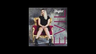 Skyler - Evil
