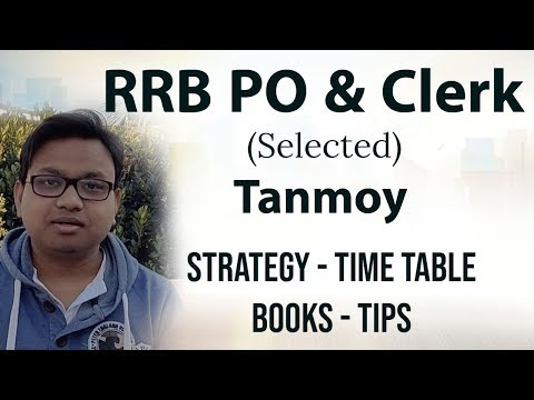 How to Clear RRB PO 2019 - Tips and Strategy from Tanmoy of West Bengal, Cleared RRB PO 2018