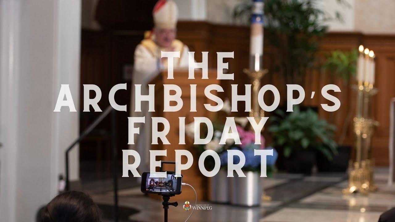 Archbishop's Friday Report (Jan 22)