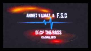 Ahmet Yilmaz & F.S.O - Drop The Bass (Original Mix)