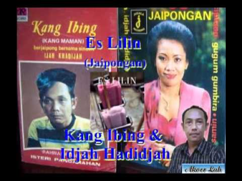 Es Lilin - Kang Ibing & Idjah Hadijah (Akoer Lah).flv