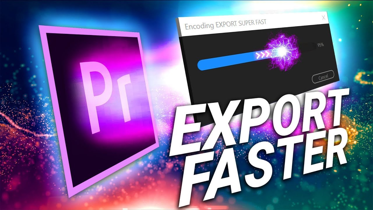 5 Tips to Export Faster from Premiere Pro