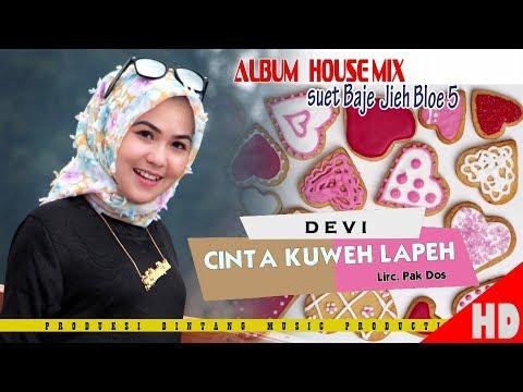 DEVI - CINTA KUWEH LAPEH ( House Mix Pale Ktb Sep Tari - Tari ) HD Video Quality 2018.