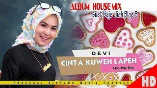 Download Lagu DEVI - CINTA KUWEH LAPEH ( House Mix Pale Ktb Sep Tari - Tari ) HD Video Quality 2018. mp3