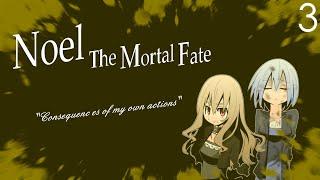 RESCUE HER | Noel - The Mortal Fate: Season 1 - #3