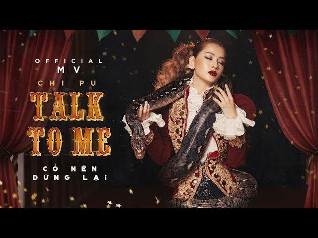 Chi Pu   TALK TO ME (Có Nên Dừng Lại) - Official MV (치푸)