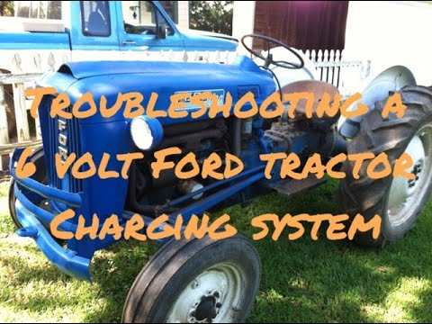 Troubleshooting a Problem in a 6 Volt Charging System on a Ford 2000 Tractor  YouTube