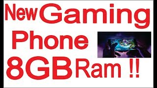 New gaming phone have 8GB RAM, latest technology upgrade