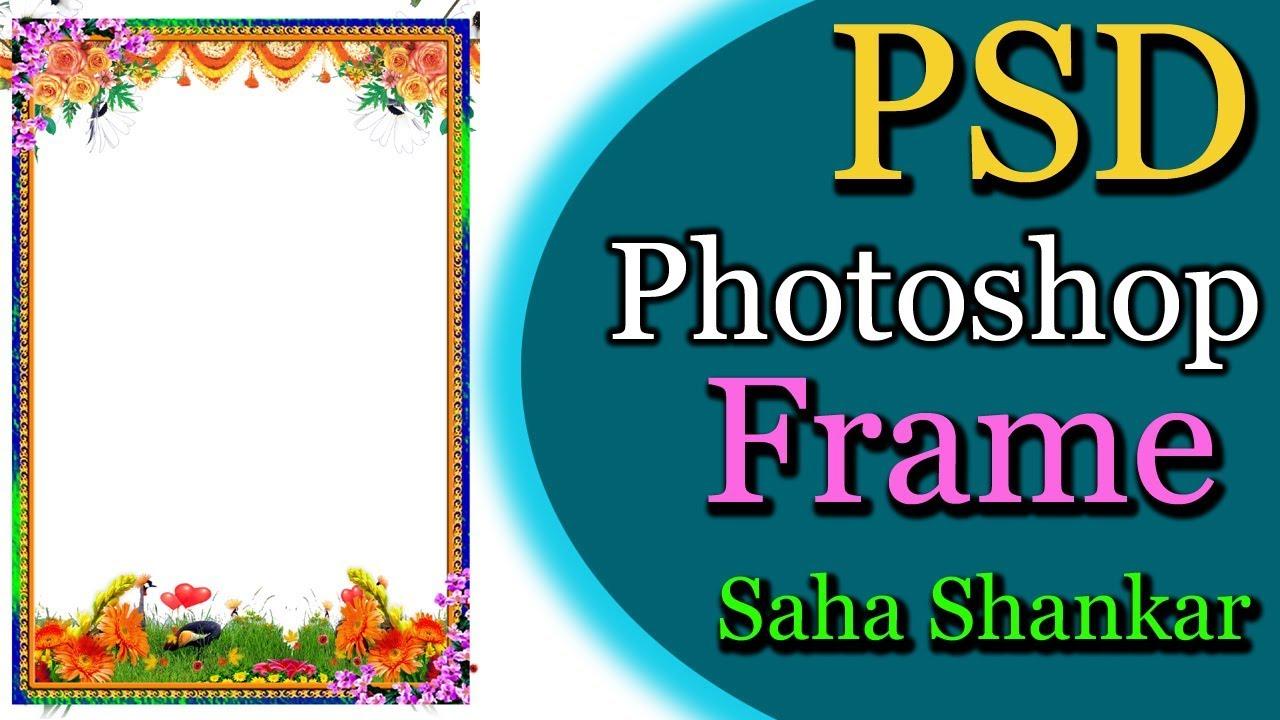 Psd 46 Frame Photoshop Saha Shankar Mothugudem Malkangiri Videos