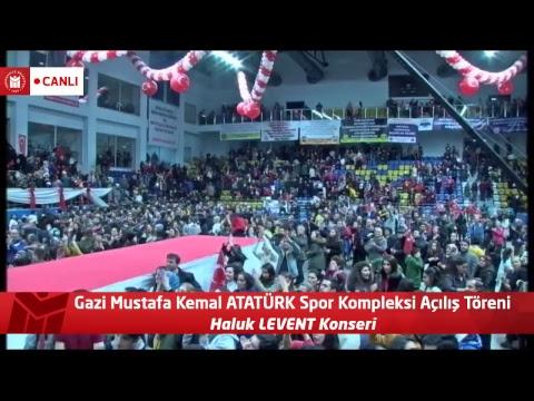 Gazi Mustafa Kemal ATATÜRK Spor Kompleksi Açılış Töreni